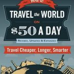 How to Travel the World on a 50 dollar budget